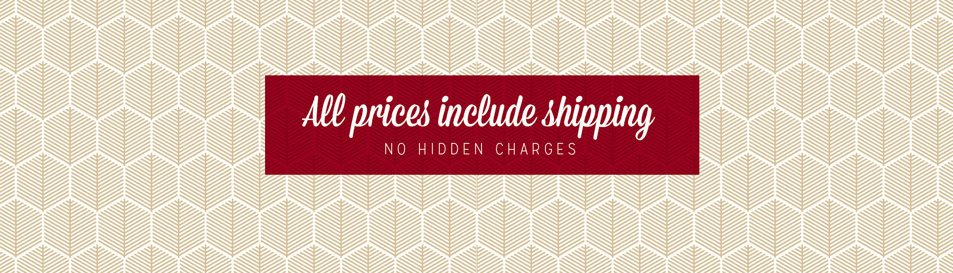 All Prices Include Ground Shipping! No Surprises!