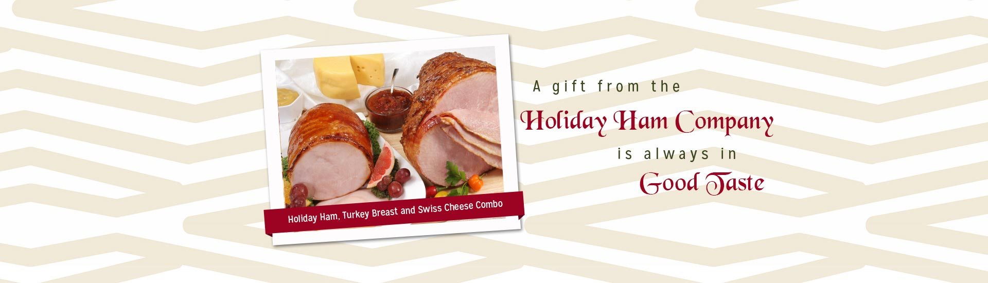 A gift from the Holiday Ham company is always in good taste.